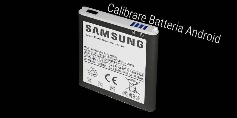 Calibrare batteria Android